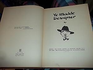 Ye Madde Designer: Low