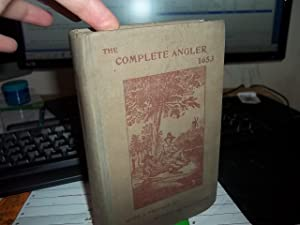 The Complete Angler: Walton, Izaak and Cotton, Charles