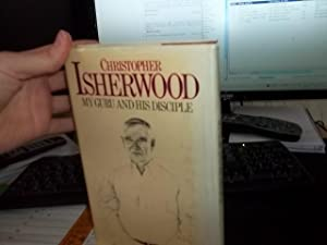 My Guru and His Disciple: Isherwood, Christopher