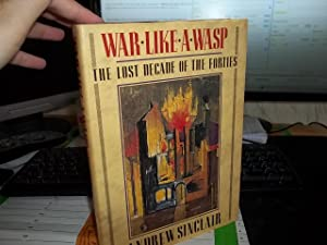War Like a Wasp : The Lost Decade of the Forties: Sinclair, Andrew