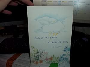 Behold The Lilies: A story of Love: illingworth, P.G.