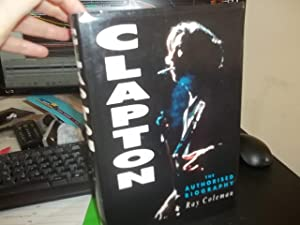 Clapton!: An Authorized Biography