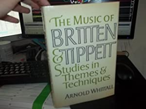 The Music of Britten and Tippett : Studies in Themes and Techniques