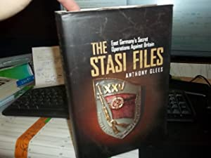The Stasi Files: East Germany's Secret Operations against Britain: Glees, Anthony
