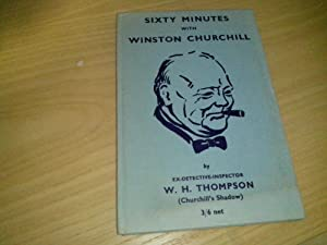 Sixty Minutes with Winston Churchill: Thompson, W.H.