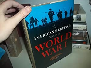 The American Heritage history of World War I.