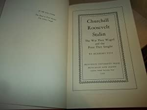 Churchill Roosevelt Stalin, The War They Waged and the Peace The Sought: Feis, Herbert