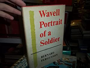 Wavell Portrait of a Soldier: Fergusson, Bernard