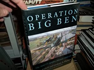 Operation Big Ben: The Anti-V2 Spitfire Missions 1944-1945: Cabell, Craig;Thomas, Graham;Thomas, ...