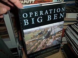 Operation Big Ben: The Anti-V2 Spitfire Missions 1944-1945: Cabell, Craig;Thomas, Graham;Thomas, ...