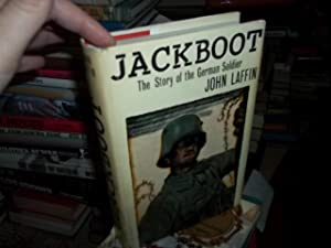 Jackboot, the story of the German soldier: Laffin, John