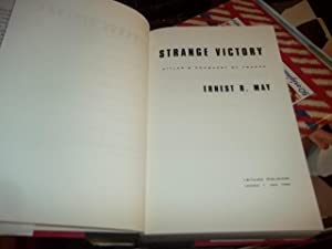 Strange Victory : Hitler's Conquest of France: May, Ernest R.