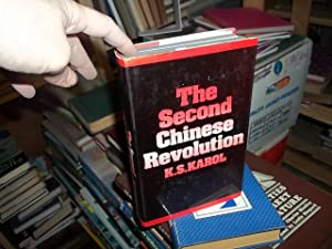 The Second Chinese Revolution: Karol, K.S.