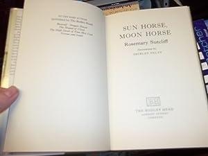 Sun Horse, Moon Horse: Sutcliff, Rosemary