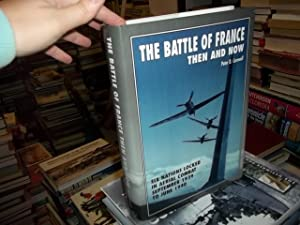 The Battle of France : Then and: Cornwell, Peter D.