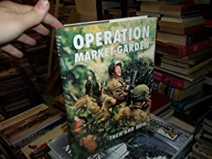 Operation Market-garden Then and Now: Margry, Karel