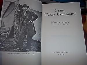 Grant Takes Command: Catton, Bruce