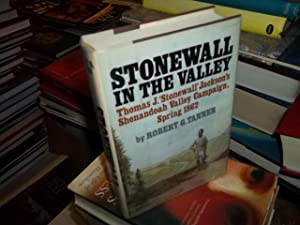 "Stonewall in the Valley: Thomas J. ""Stonewall"" Jackson's Shenandoah Valley Campaign ..."