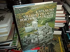 L'Atlas Des Villeset Villages Fortifies En France