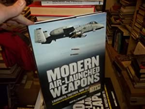 Air-Launched Weapons : Loadouts, Tactics and Technology: Dougherty, Martin J.