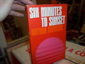 Six Minutes To Sunset: Swinson, Arthur