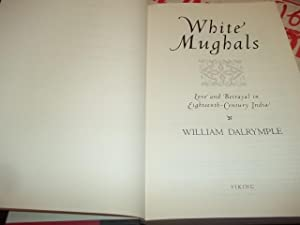 White Mughals: Love and Betrayal in Eighteenth-Century India: Dalrymple, William