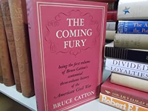 THE CENTENNIAL HISTORY OF THE CIVIL WAR, VOL. I: THE COMING FURY.: Catton, Bruce