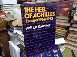 The Heel of Achilles: Essays 1968-1973: Koestler, Arthur
