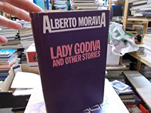 Lady Godiva, and Other Stories: Moravia, Alberto