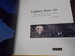Lighter Than Air : An Illustrated History of the Development of Hot-Air Balloons and Airships: Owen...