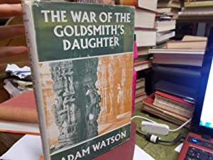 The War of the Goldsmith's Daughter: Watson, Adam