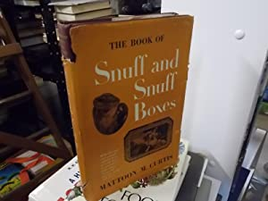 The Book of Snuff and Snuff Boxes: Curtis, Mattoon