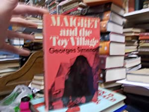 Maigret and the Toy Village: Simenon, Georges