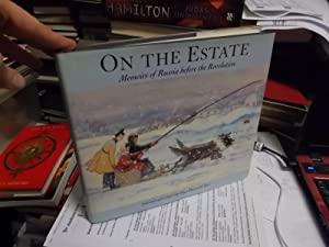 On the Estate, Memoirs of Russia before the Revolution