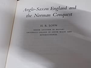 Anglo - Saxon England and the Norman Conquest: Loyn, H.R.