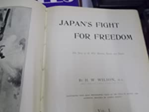 Japan's fight for freedom, the story of the war between Russia and Japan.: Wilson, H.W.