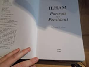 Ilham, Portrait of a President: Wilson, Graeme H.