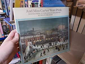 And Miss Carter Wore Pink:Scenes from an Edwardian Childhood: Scenes from an Edwardian Childhood: ...