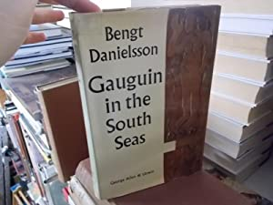 Gauguin in the South Seas: Danielsson, Bengt