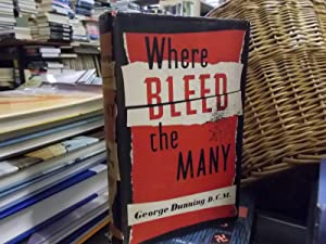 Where Bleed The Many: Dunning, George