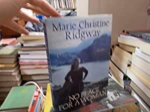No Place for a Woman: Ridgway, Marie Christine