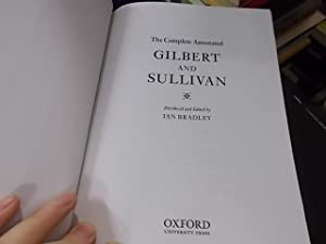 The Complete Annotated Gilbert and Sulivan: Bradley, Ian