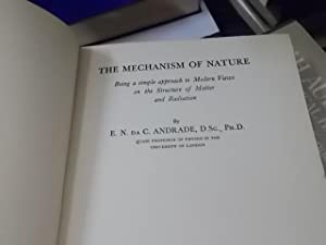 The Mechanism of Nature - Being a Simple Approach to Modern Views on the Structure of Matter and ...
