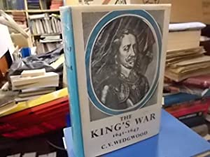 The King's War 1641 - 1647: Wedgwood, C.V.
