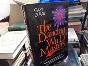 Dancing WuLi Masters An Overview of the New Physics: Zukav, Gary
