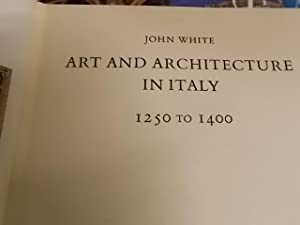 Art and Architecture in Italy: 1250-1400: White, John