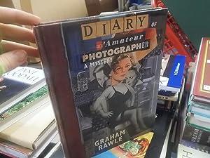 Diary of an Amateur Photographer: A Mystery: Rawle, Graham