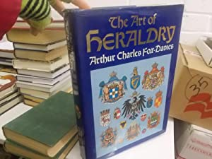 The Art of Heraldry: An Encyclopaedia of Armory: Fox-Davies, Arthur Charles