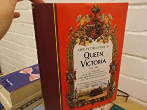 Life at the Court of Queen Victoria: 1861-1901: Victoria, Queen of Great Britain