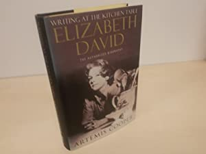 Writing at the Kitchen Table: The Authorized Biography of Elizabeth David: Cooper, Artemis